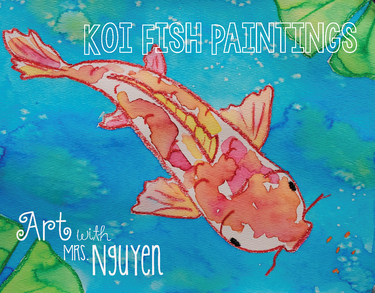 Art With Mrs Nguyen Koi Fish Paintings 5th