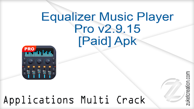 Equalizer Music Player Pro v2.9.15 [Paid] Apk  |   8.01 MB