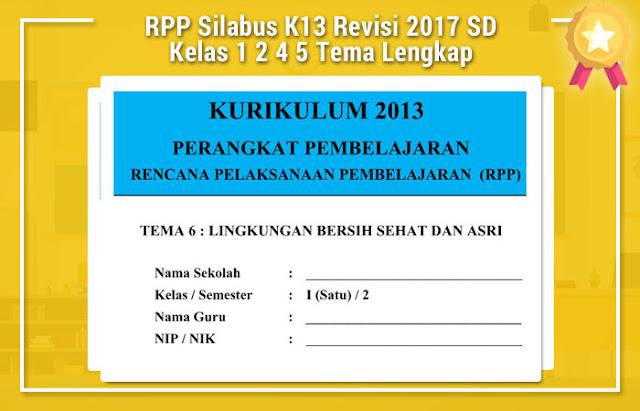 RPP Silabus K13 Revisi 2017 SD Kelas 1 2 4 5 Tema Lengkap