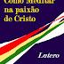 Como Meditar na Paixao de Cristo - Lutero