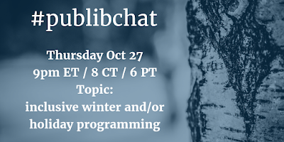 Topic: inclusive winter/holiday programming // Thursday Oct 27: 9pm ET / 8pm CT / 7pm MT / 6pm PT
