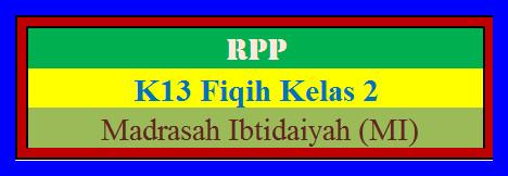 RPP Fiqih MI Kelas 2 Madrasah Ibtidaiyah K2013