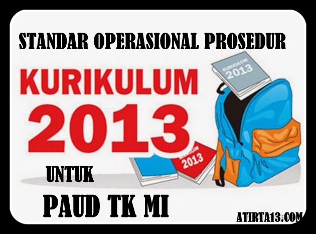 Download Standar Operasional Prosedur (SOP) Kurikulum 2013 PAUD MI TK
