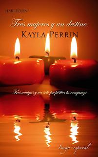 Kayla Perrin - Tres Mujeres Y Un Destino