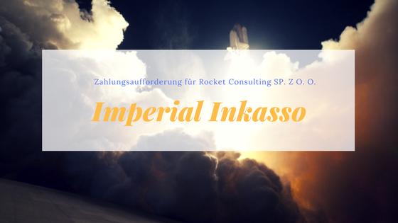 Titel: Zahlungsaufforderung von Imperial Inkasso für Rocket Consulting SP. Z O. O.