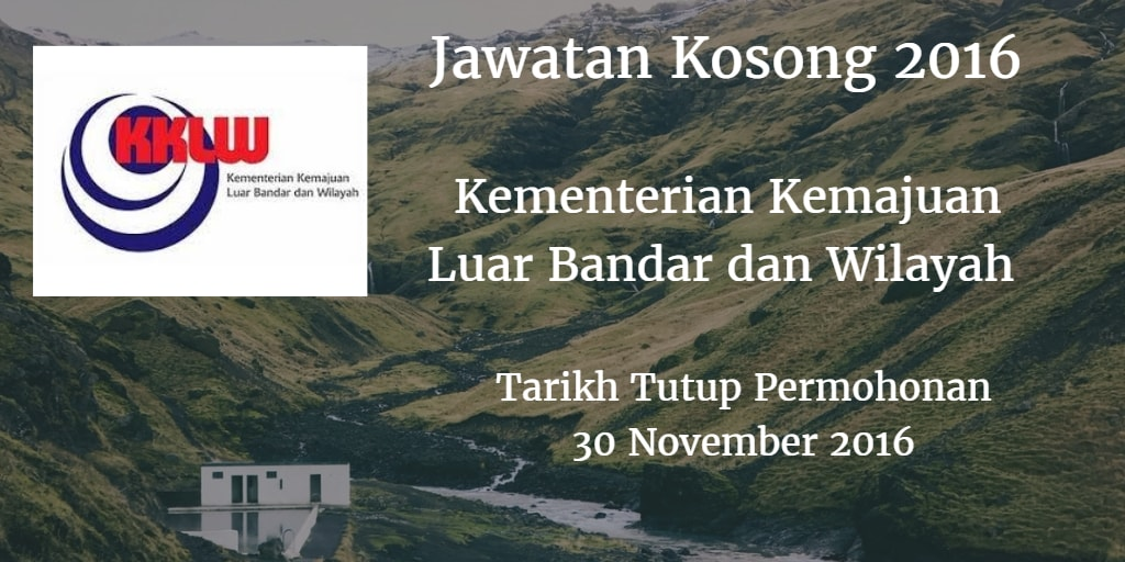 Jawatan Kosong Kementerian Kemajuan Luar Bandar dan Wilayah 30 November 2016