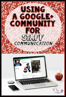Using Google Plus, G+, Communities for Staff Communication in Schools. GAFE