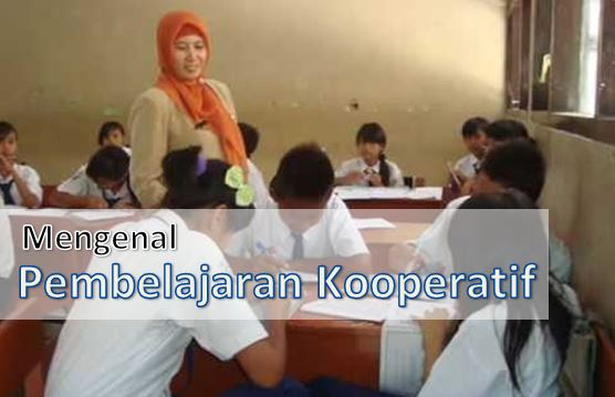 Model Pembelajaran Kooperatif