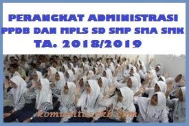 Perangkat Administrasi PPDB dan MPLS Tahun Ajaran 2018/2019 SD SMP SMA SMK Lengkap