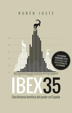 IBEX 35: Una historia herética del poder en España – Ruben Juste