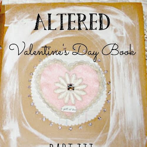 Altered Valentine's Day Book - Part III