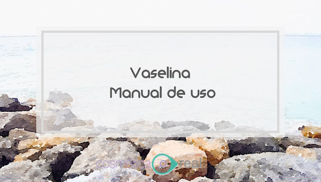 Vaselina: Manual de uso