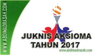 Petunjuk Teknis Ajang Kompetisi Seni Dan Olah Raga Madrasah (AKSIOMA) Tahun 2017
