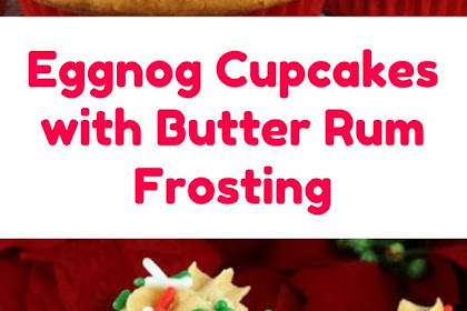 Eggnog Cupcakes with Butter Rum Frosting #christmas #dessert