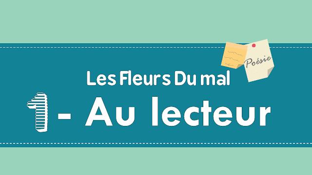 Au Lecteur - les Fleurs du mal de Charles Baudelaire pdf et video