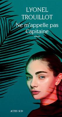 ne m'appelle pas capitaine livre fnac roman lyonel trouillot selection prix roman fnac 2018