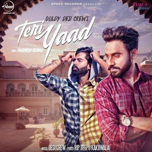 Shara Song Download Parmish Verma: TERI YAAD LYRICS & DOWNLOAD– Goldy Desi Crew