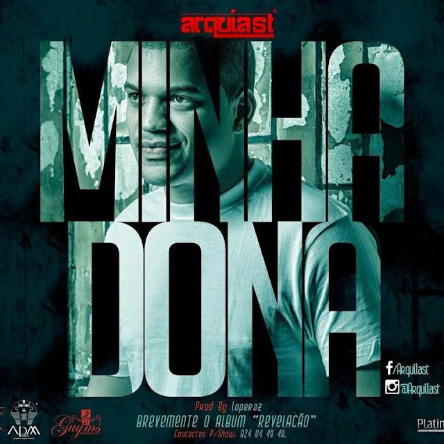 Arqui Last - Minha Dona (Guetho-Zouk) [Download]