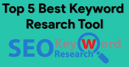 Top 5 Best Seo Keyword Research Tool Blogger Ke Liye.