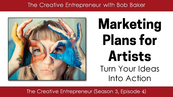 Marketing Plans for Artists - Bob Baker podcast