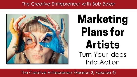 Marketing Plans for Artists - Bob Baker podcast
