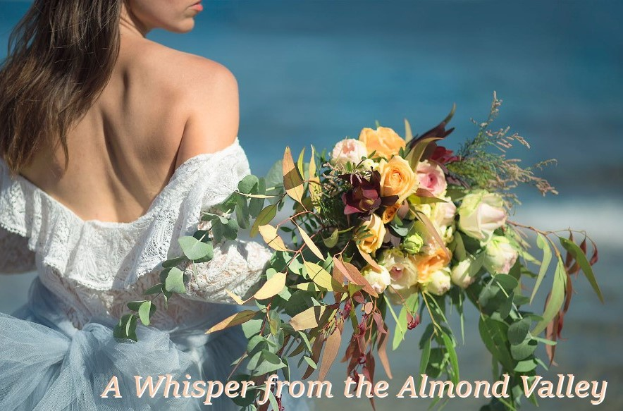 A whisper from the almond valley