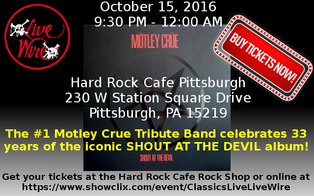 Live Wire will be playing SHOUT AT THE DEVIL at the Hard Rock in Pittsburgh on October 15, 2016 at 9PM! Get your tickets NOW!