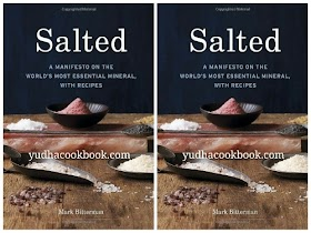 SALTED : A Manifesto On The World's Most Essential Mineral With Recipes