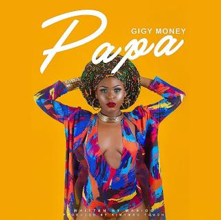 Gigy Money - Nampa Papa