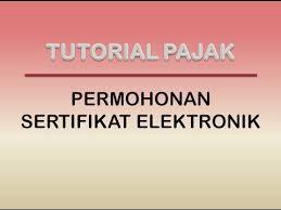 Syarat Permohonan Sertfikat Elektronik Pajak PKP Orang Pribadi