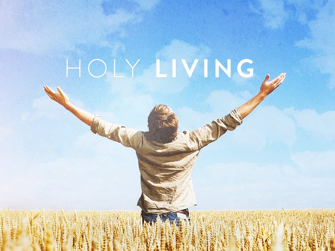 Simple Techniques For Holy Living