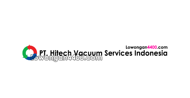Lowongan Kerja PT. Hitech Vacuum Services Indonesia Jababeka
