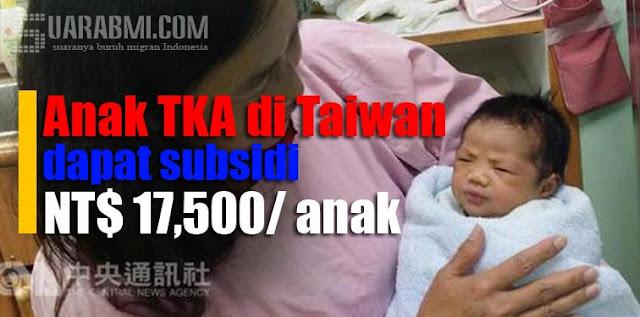 Anak TKW di Taiwan Akan Dapat Subsidi NT$ 17,500 per Bulan