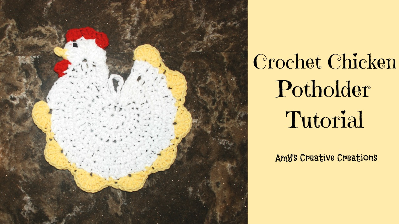 Amys Crochet Creative Creations Crochet Chicken Potholder Tutorial