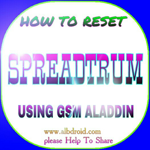 HOW TO RESET SPREADTRUM DEVICE USING GSM ALADDIN