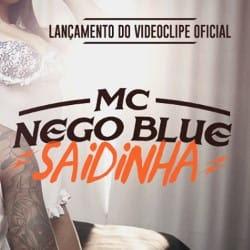 Baixar Musica Saidinha – MC Nego Blue MP3 Grátis