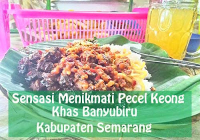 Sensasi Menikmati Pecel Keong Banyubiru Kabupaten Semarang
