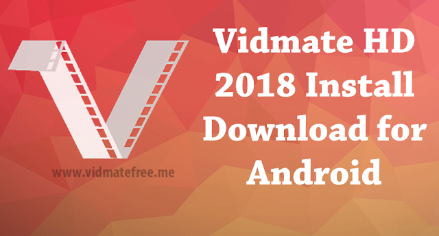 Vidmate HD 2018 Install Download for Android