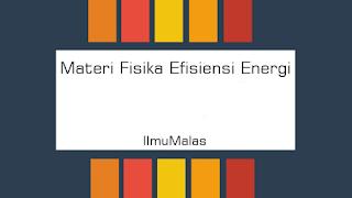 Materi Fisika Efisiensi Energi
