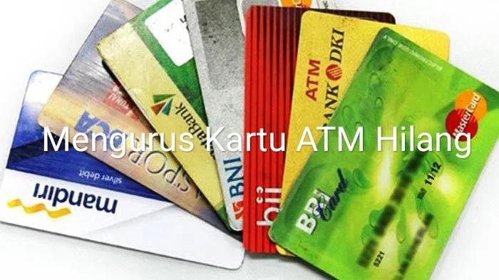 Cara Mengurus Kartu ATM Hilang dan Ganti Baru