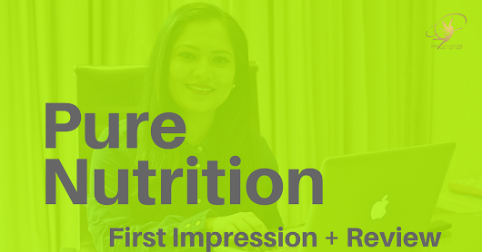Healthy Beginnings | First Impression and Review - Pure Nutrition