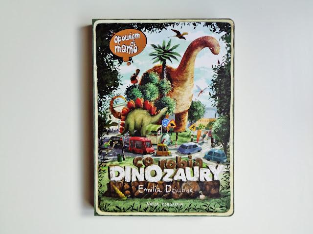 """""""Opowiem Ci mamo, co robią dinozaury"""" - Emilia Dziubak"""