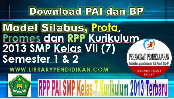 Download Model Silabus PAI, Prota, Promes PAI dan RPP Kurikulum 2013 SMP Kelas VII (7) Semester 1 & 2 - http://www.librarypendidikan.com/
