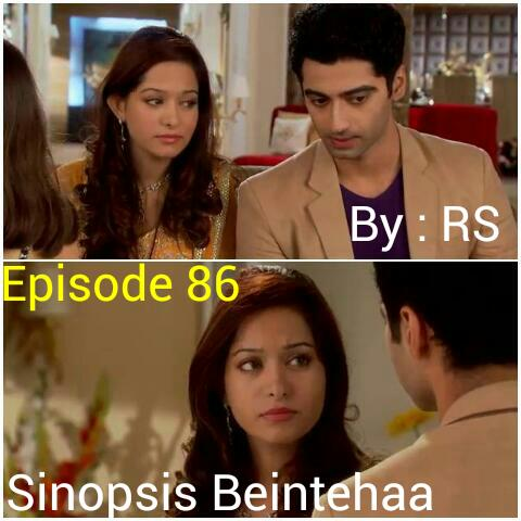 Sinopsis Beintehaa Episode 86