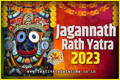 2023 Jagannath Rath Yatra Pooja Date and Time, 2023 Puri Ratha Yatra Calendar