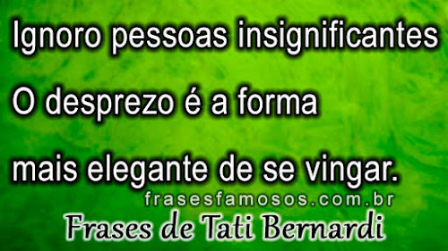 Frases de Tati Bernardi