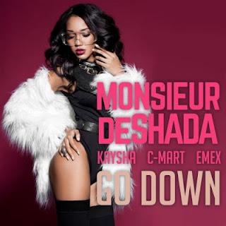 Monsieur De Shada feat. Kaysha, C-mart & Emex – Go Down