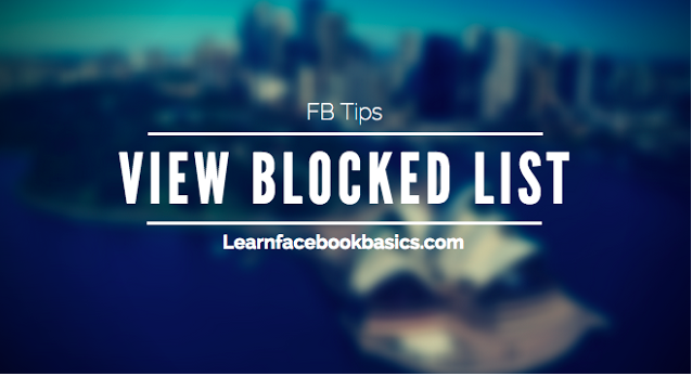 View My Blocked Facebook List and Unblock Friends On Fb