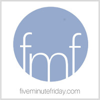 Fun is Five Minute Friday