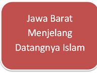 Menjelang Datangnya Islam di Jawa Barat